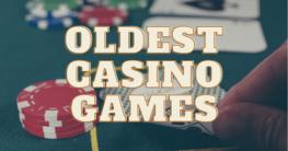 oldest casino games